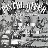 The Western Ballad Opera — Pistol River