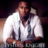 My Thoughts — Tyshan Knight
