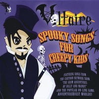 Spooky Songs For Creepy Kids — Voltaire