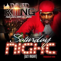 Saturday Night (Get Right) [feat. Dani-El Uriah] — Dani-El Uriah, DAVED KIIING