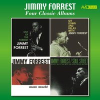 Four Classic Albums (Out of the Forrest / Sit Down and Relax with Jimmy Forrest / Most Much / Soul Street) — Jimmy Forrest