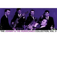The Johnny & The Hurricanes Collection, Vol. 3 — Johnny & The Hurricanes