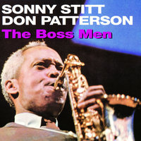 The Boss Men — Sonny Stitt, Don Patterson