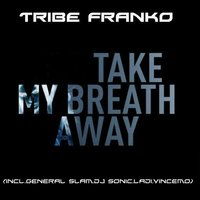 Take My Breath Away, Pt. 2 — Tribe Franko, Wandza