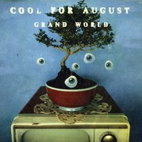 Grand World — Cool For August