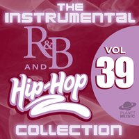 The Instrumental R&B and Hip-Hop Collection, Vol. 39 — The Hit Co.