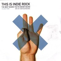 This Is Indie Rock, Vol. 3 — сборник