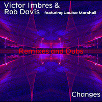 Changes - Remixes and Dubs — Victor Imbres, Rob Davis