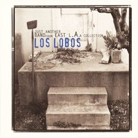 Just Another Band From East L.A.: A Collection — Los Lobos