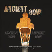 Ancient Bow — Shervin Mohajer