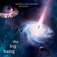 The Big Bang — Matthew Tavis Johnson