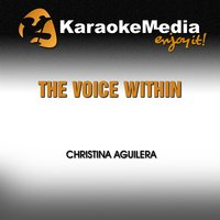The Voice Within [In the Style of Christina Aguilera] — Karaokemedia