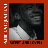 Sweet and Lovely — Ahmad Jamal