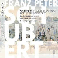 Schubert: Complete works for fortepiano trio — Jan Vermeulen