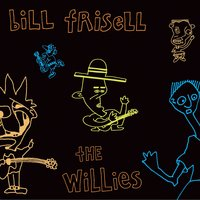 The Willies — Bill Frisell