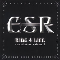 Ride 4 Life Compilation Vol. 1 — C.S.R.