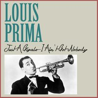Just a GIGALO-I Ain't Got Nobody — Louis Prima
