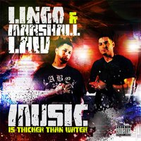 Music Is Thicker Than Water — Lingo & Marshall Law