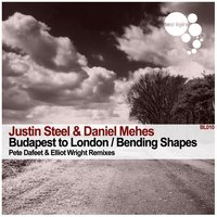 Budapest to London / Bending Shapes — Daniel Mehes, Justin Steel, Justin Steel, Daniel Mehes
