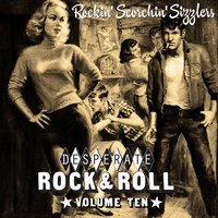 Desperate Rock'n'roll Vol. 10, Rockin' Scorchin' Sizzlers — сборник