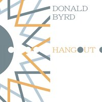 Hangout — Donald Byrd