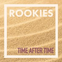 Time After Time — Rookies
