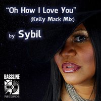 Oh How I Love You — Sybil