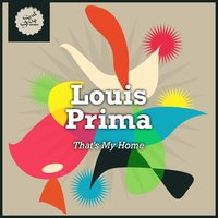 That's My Home — Louis Prima