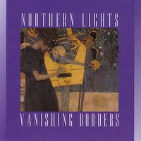 Vanishing Borders — William Coulter, Barry Phillips, Northern Lights, Shelley Phillips, Rick Walker, Daniel Lewis