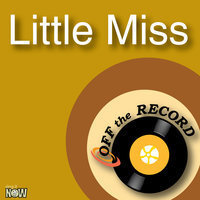Little Miss — Off The Record