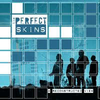 A Reconstructed View — The Perfect Skins