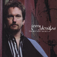 The Best Kept Secret — Jerry Douglas