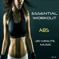 Essential Workout - 30 Minute Music For Abs, Vol. 2 — Hi NRG Fitness