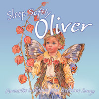 Sleep Softly Oliver - Lullabies & Sleepy Songs — The London Fox Players, Frank McConnell, Ingrid DuMosch, Eric Quiram, Julia Plaut