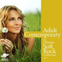Adult Contemporary: The Ultimate Soft Rock Collection Volume 7 — The Hit Co.