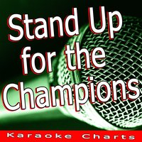 Stand Up for the Champions — Karaoke Charts