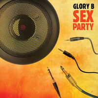 Sex Party — Glory B