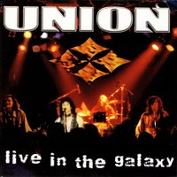 Live In The Galaxy — Union
