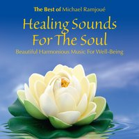 Healing Sounds for the Soul: Beautiful Harmonious Music for Well-Being — Michael Ramjoué