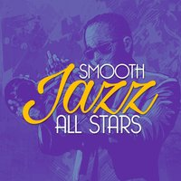 Smooth Jazz All Stars — Electro Lounge All Stars