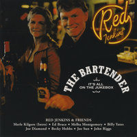 The Bartender (It's All On The Jukebox) — Red Jenkins