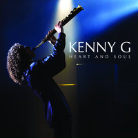 Heart And Soul — Kenny G