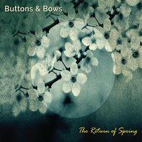 The Return of Spring — Buttons & Bows