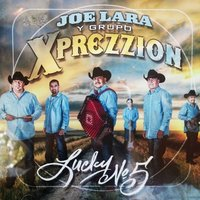 Lucky No. 5 — Joe Lara Y Grupo Xprezzion