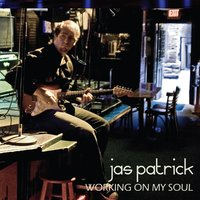 Working on My Soul — Jas Patrick