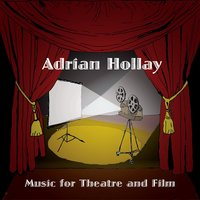 Music for Theatre and Film — Adrian Hollay