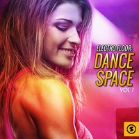 Electro Floor: Dance Space, Vol. 1 — сборник