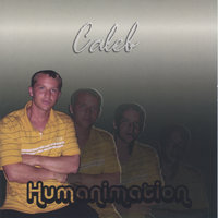 Humanimation — Caleb