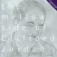 The Mellow Side of Clifford Jordan — Julian Priester, Chris Anderson, Larry Willis, Clifford Jordan, Carter Jefferson, Edson Machado