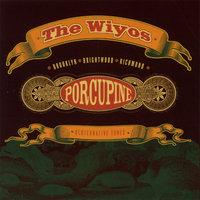 Porcupine — The Wiyos